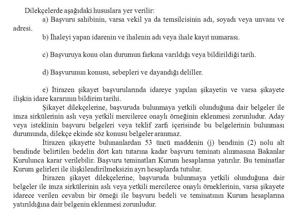 Dilekçelerde aşağıdaki hususlara yer verilir: