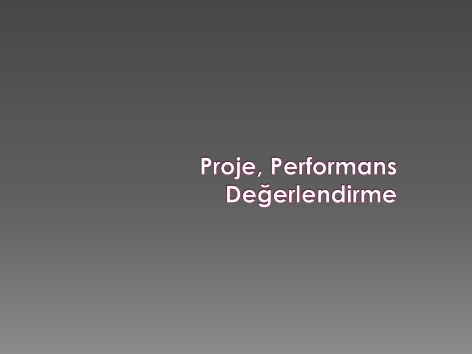 Proje, Performans Değerlendirme