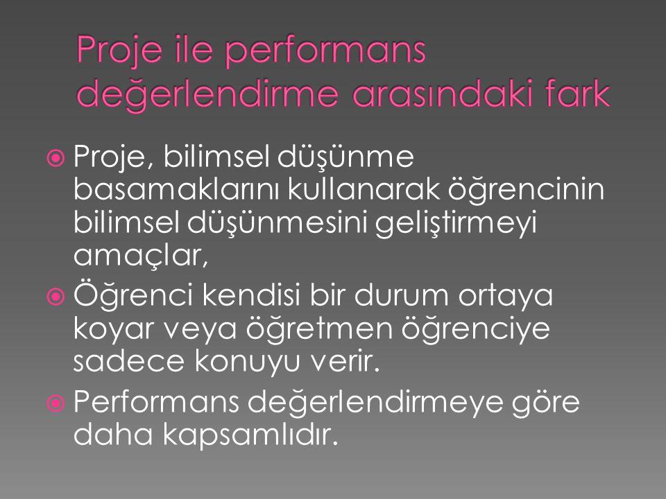 Proje ile performans değerlendirme arasındaki fark