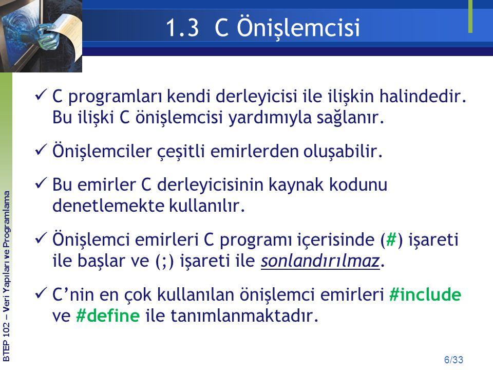 1.3 C Önişlemcisi C programları kendi derleyicisi ile ilişkin halindedir. Bu ilişki C önişlemcisi yardımıyla sağlanır.