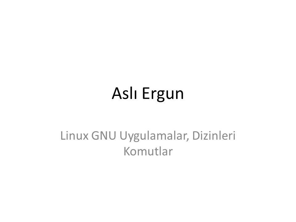 Linux GNU Uygulamalar, Dizinleri Komutlar
