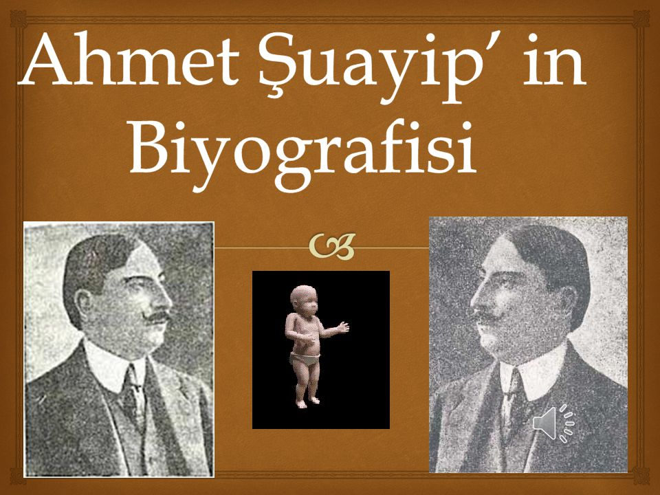 Ahmet Şuayip' in Biyografisi