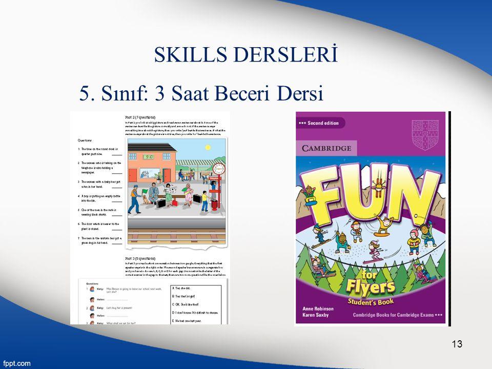 SKILLS DERSLERİ 5. Sınıf: 3 Saat Beceri Dersi