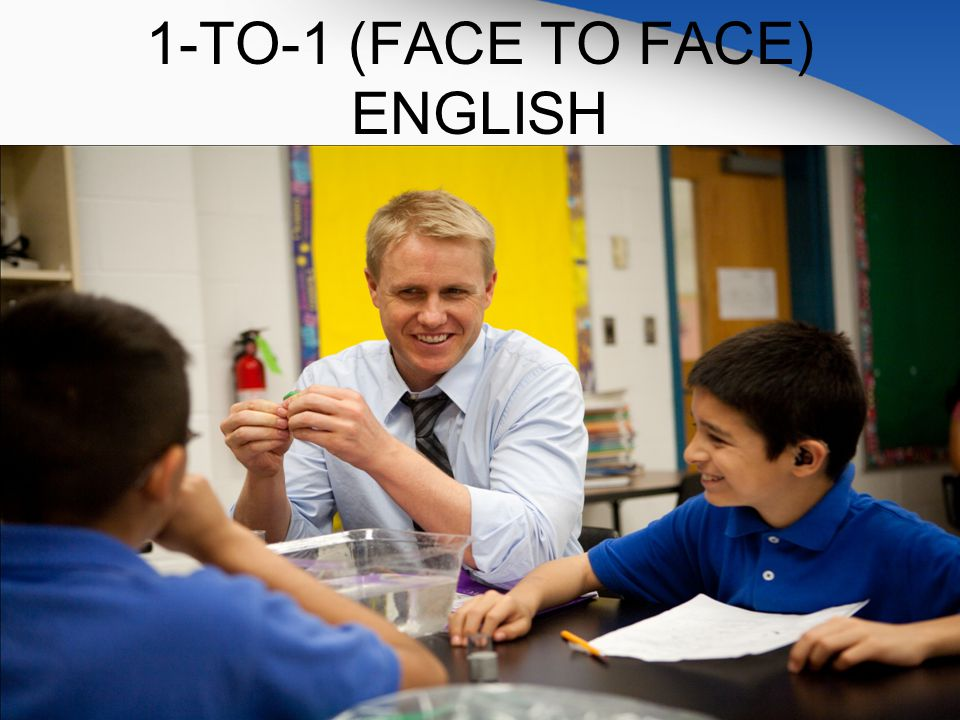 1-TO-1 (FACE TO FACE) ENGLISH