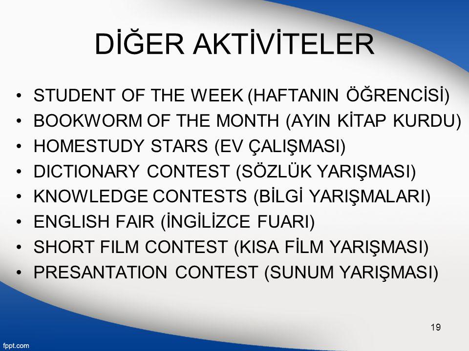 DİĞER AKTİVİTELER STUDENT OF THE WEEK (HAFTANIN ÖĞRENCİSİ)