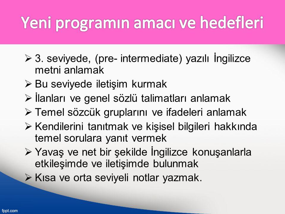 Yeni programın amacı ve hedefleri