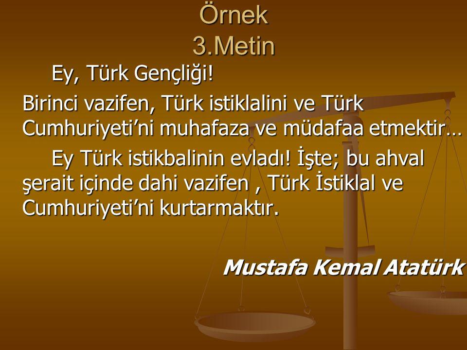 Örnek 3.Metin Ey, Türk Gençliği!