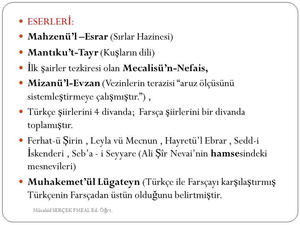 Mahzenü'l –Esrar (Sırlar Hazinesi) Mantıku't-Tayr (Kuşların dili)