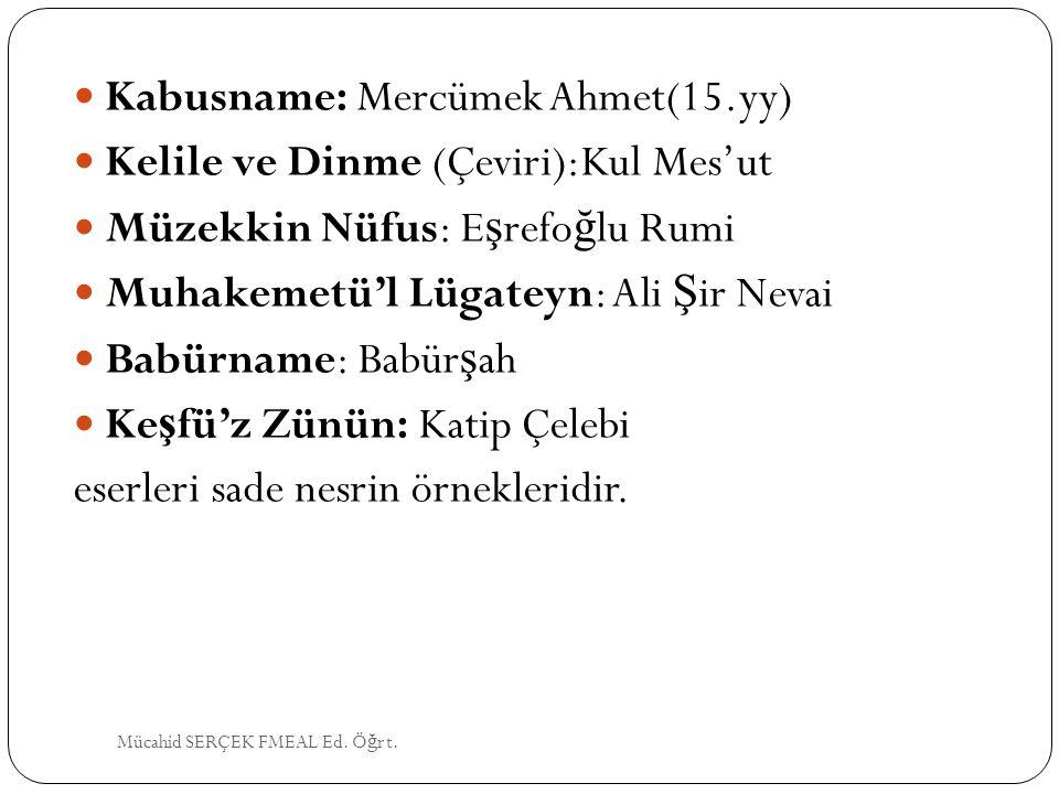 Kabusname: Mercümek Ahmet(15.yy) Kelile ve Dinme (Çeviri):Kul Mes'ut