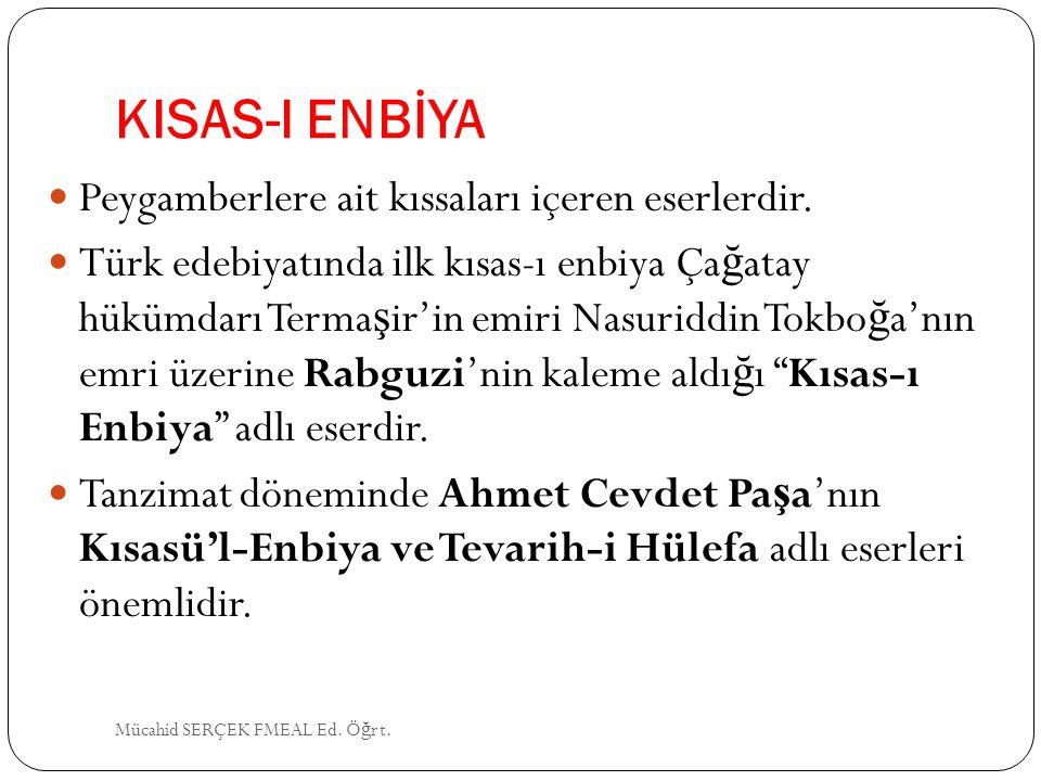 KISAS-I ENBİYA Peygamberlere ait kıssaları içeren eserlerdir.
