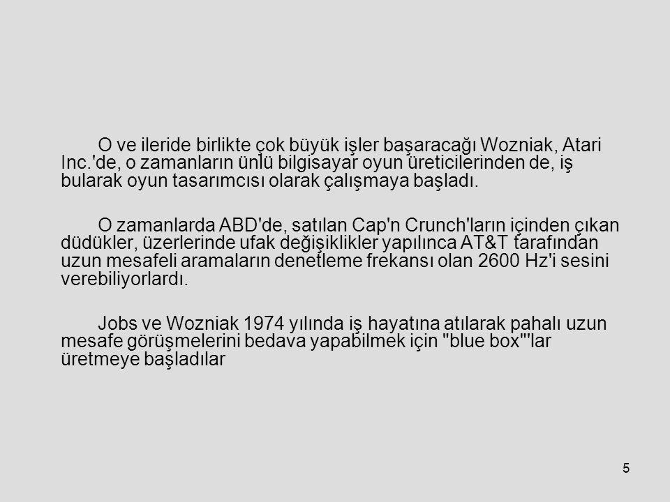 O ve ileride birlikte çok büyük işler başaracağı Wozniak, Atari Inc