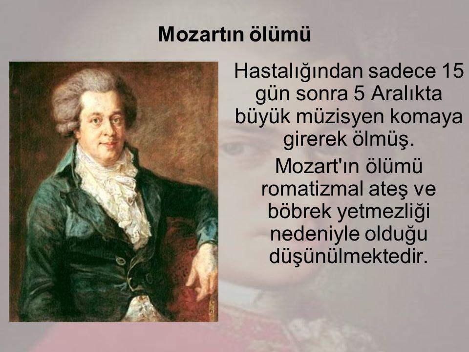 Mozartın ölümü Hastalığından sadece 15 gün sonra 5 Aralıkta büyük müzisyen komaya girerek ölmüş.
