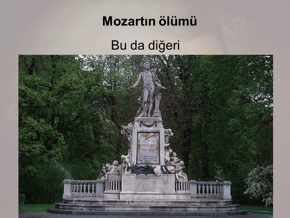 Mozartın ölümü Bu da diğeri