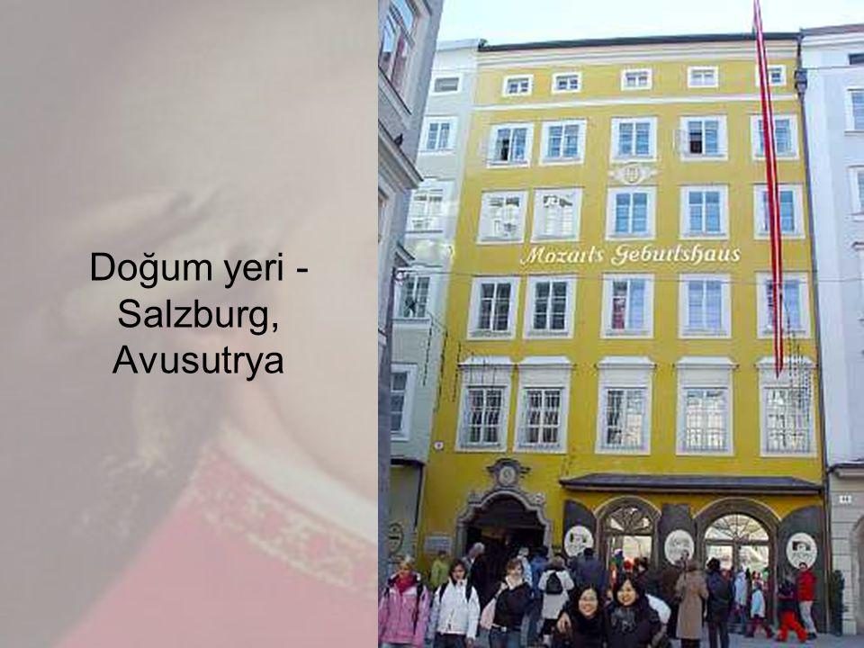 Doğum yeri - Salzburg, Avusutrya
