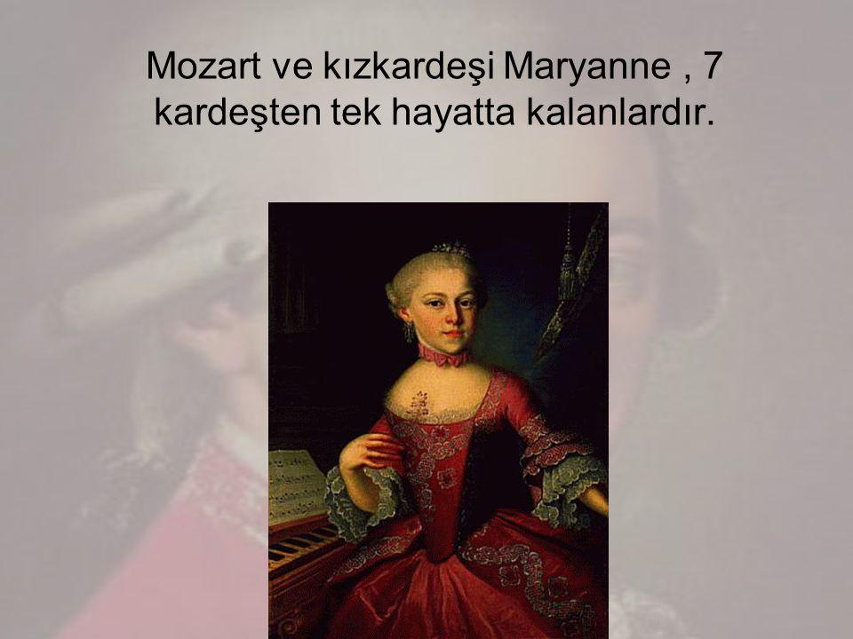 Mozart ve kızkardeşi Maryanne , 7 kardeşten tek hayatta kalanlardır.