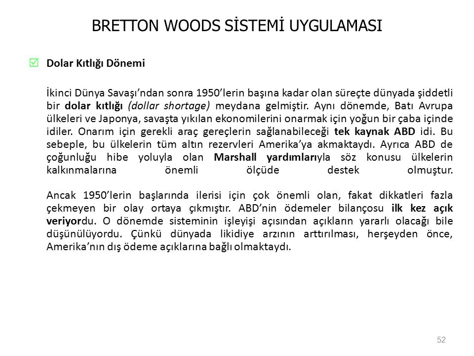 BRETTON WOODS SİSTEMİ UYGULAMASI