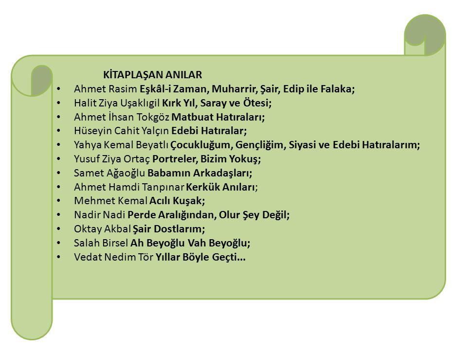 KİTAPLAŞAN ANILAR Ahmet Rasim Eşkâl-i Zaman, Muharrir, Şair, Edip ile Falaka; Halit Ziya Uşaklıgil Kırk Yıl, Saray ve Ötesi;