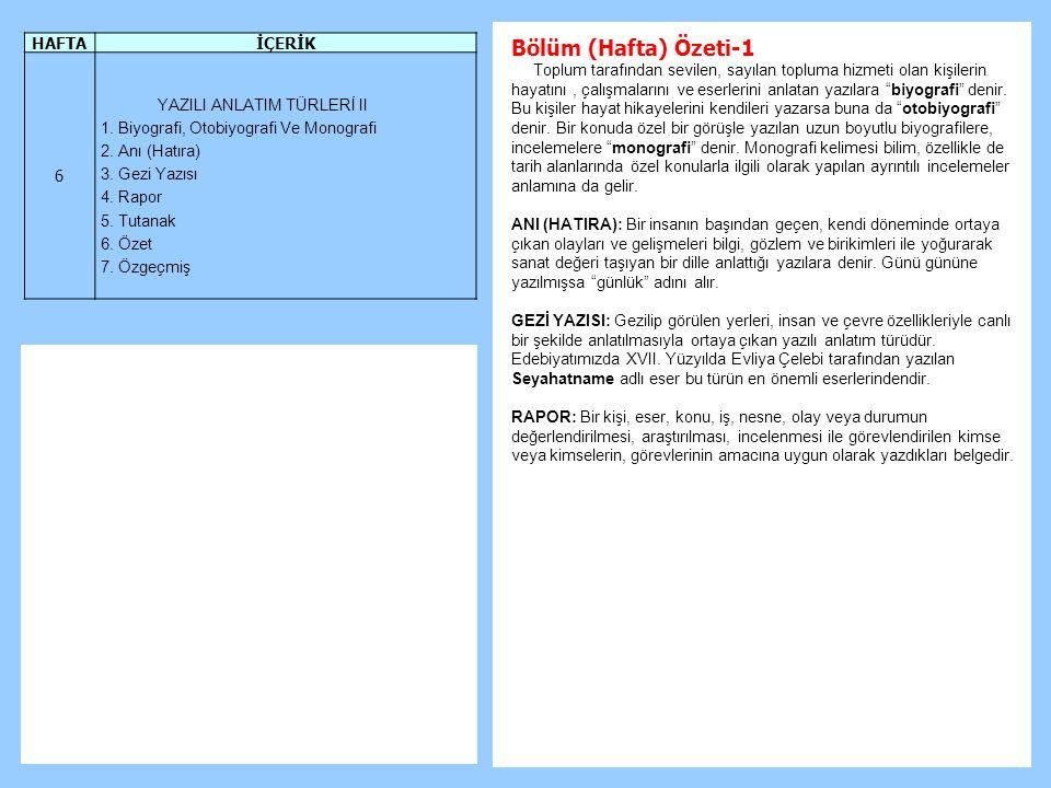 Bölüm (Hafta) Özeti-1 HAFTA İÇERİK 6 YAZILI ANLATIM TÜRLERİ II