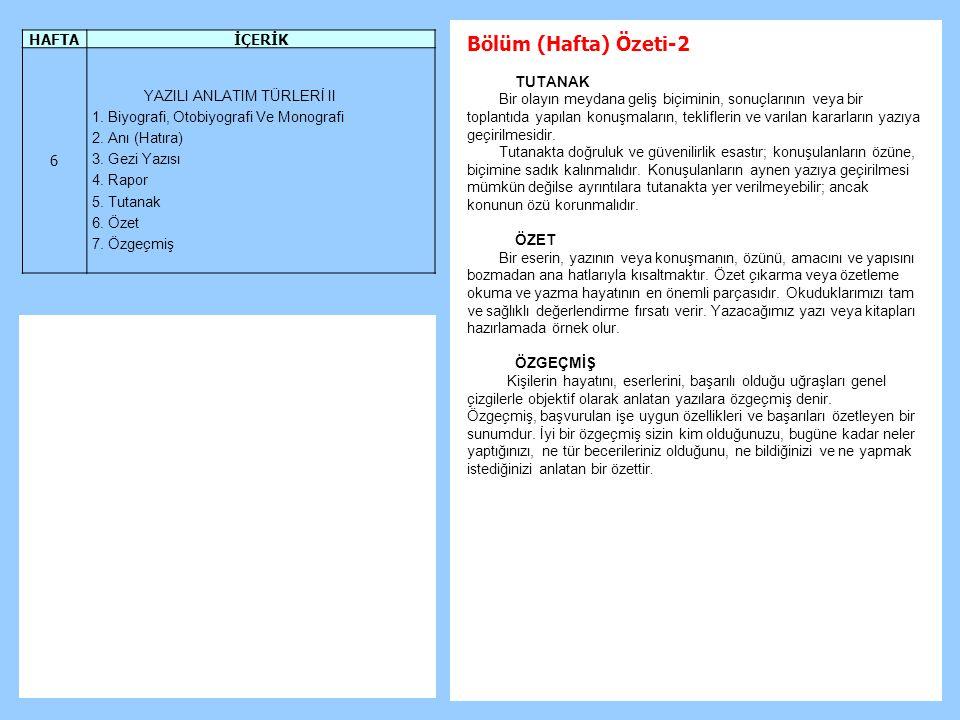 Bölüm (Hafta) Özeti-2 HAFTA İÇERİK 6 YAZILI ANLATIM TÜRLERİ II