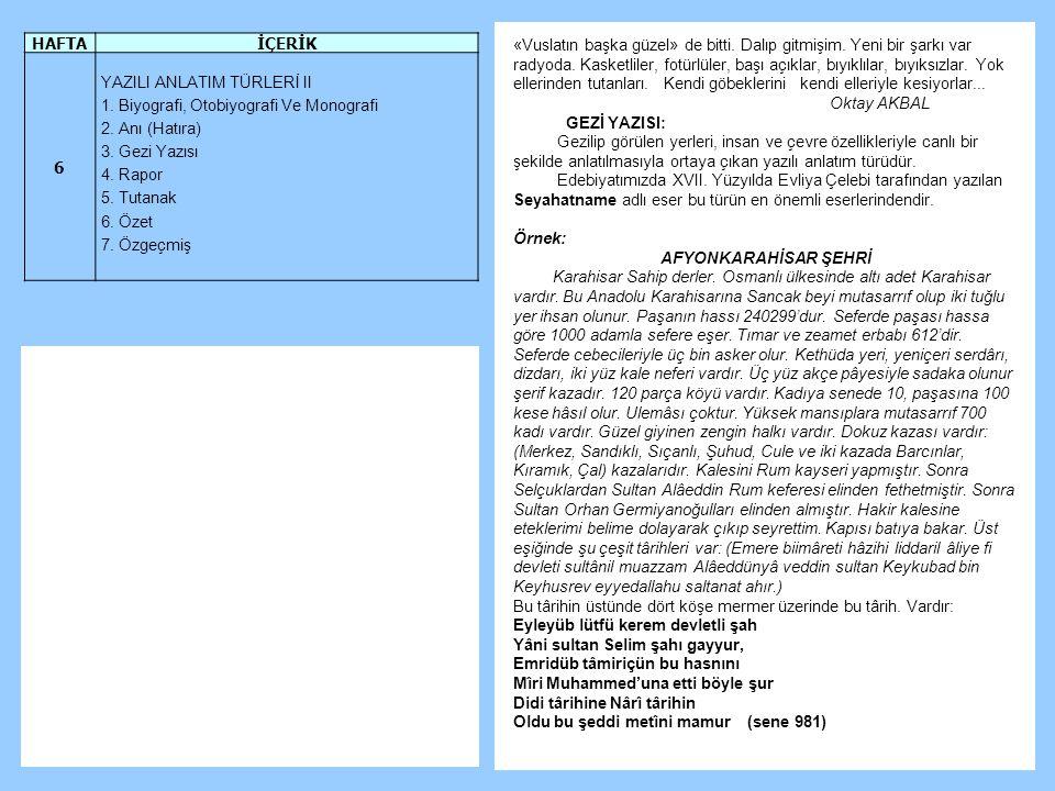 HAFTA İÇERİK. 6. YAZILI ANLATIM TÜRLERİ II. 1. Biyografi, Otobiyografi Ve Monografi. 2. Anı (Hatıra)