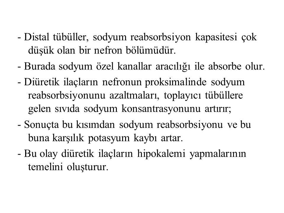 - Distal tübüller, sodyum reabsorbsiyon kapasitesi çok düşük olan bir nefron bölümüdür.