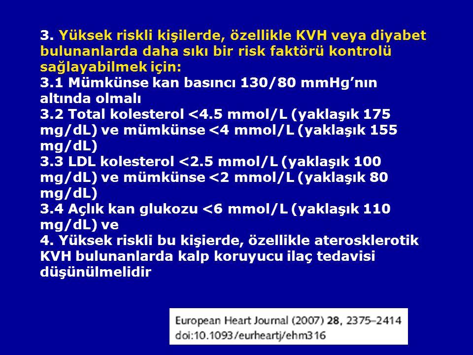 3. Yüksek riskli kişilerde, özellikle KVH veya diyabet