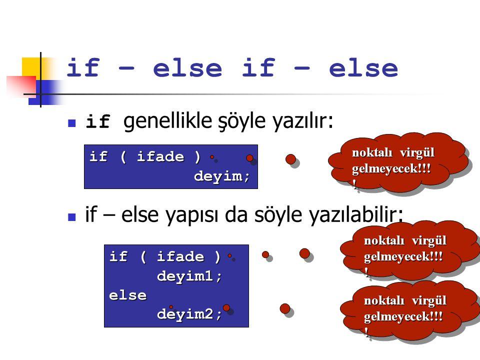 if – else if – else if genellikle şöyle yazılır: