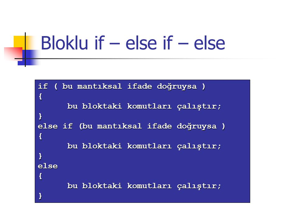 Bloklu if – else if – else