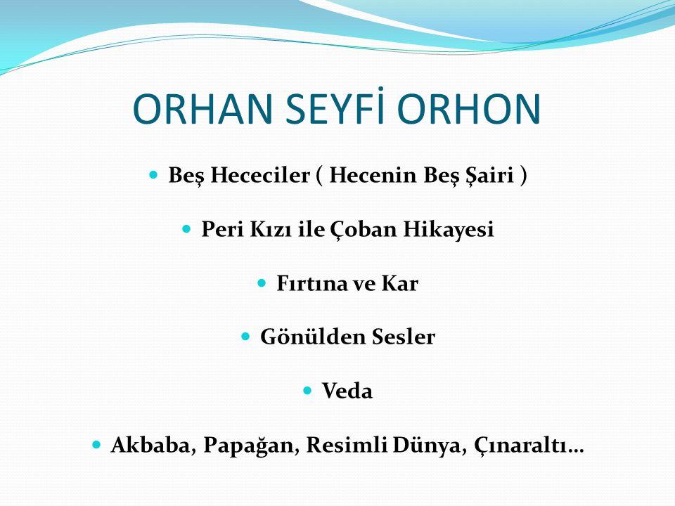 ORHAN SEYFİ ORHON Beş Hececiler ( Hecenin Beş Şairi )