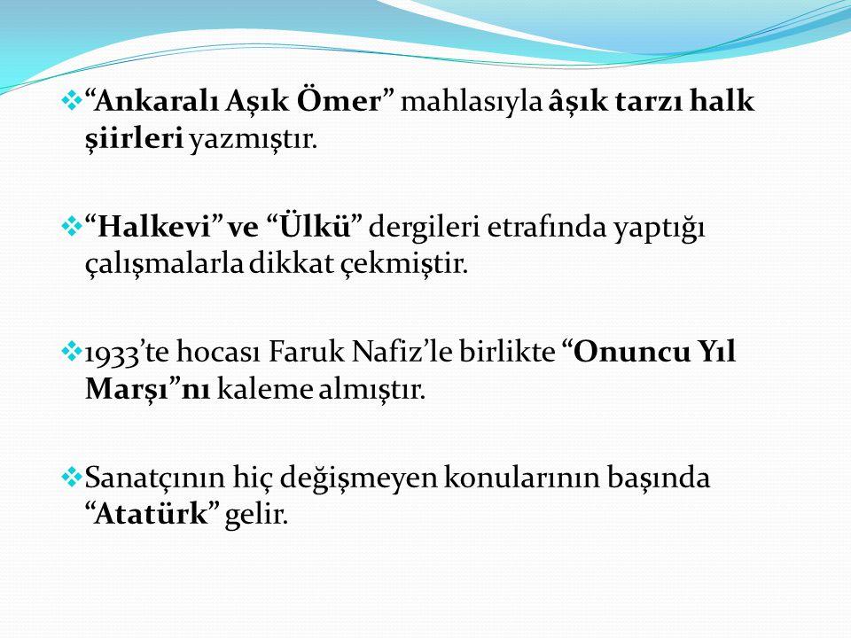 Ankaralı Aşık Ömer mahlasıyla âşık tarzı halk şiirleri yazmıştır.