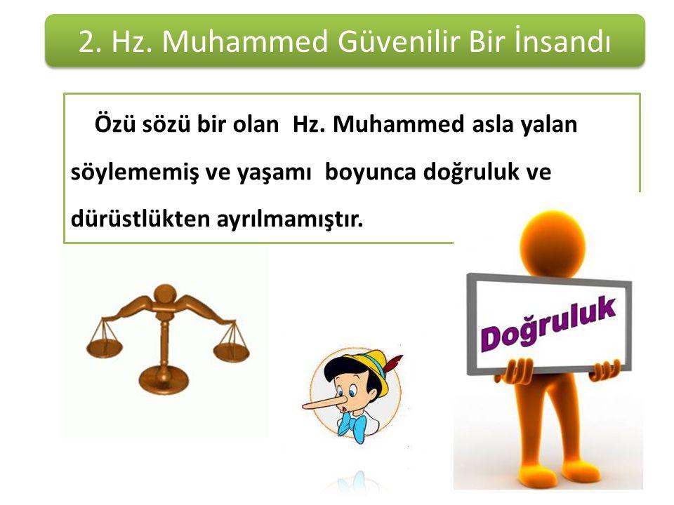 2. Hz. Muhammed Güvenilir Bir İnsandı