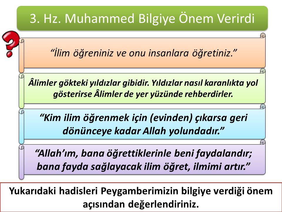 3. Hz. Muhammed Bilgiye Önem Verirdi