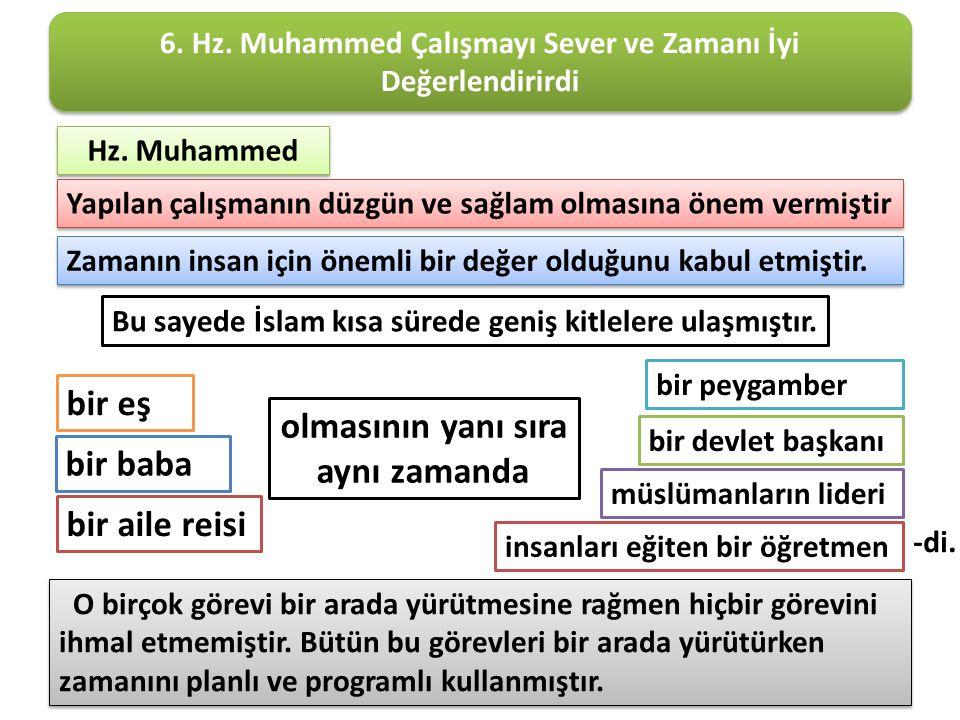 6. Hz. Muhammed Çalışmayı Sever ve Zamanı İyi Değerlendirirdi