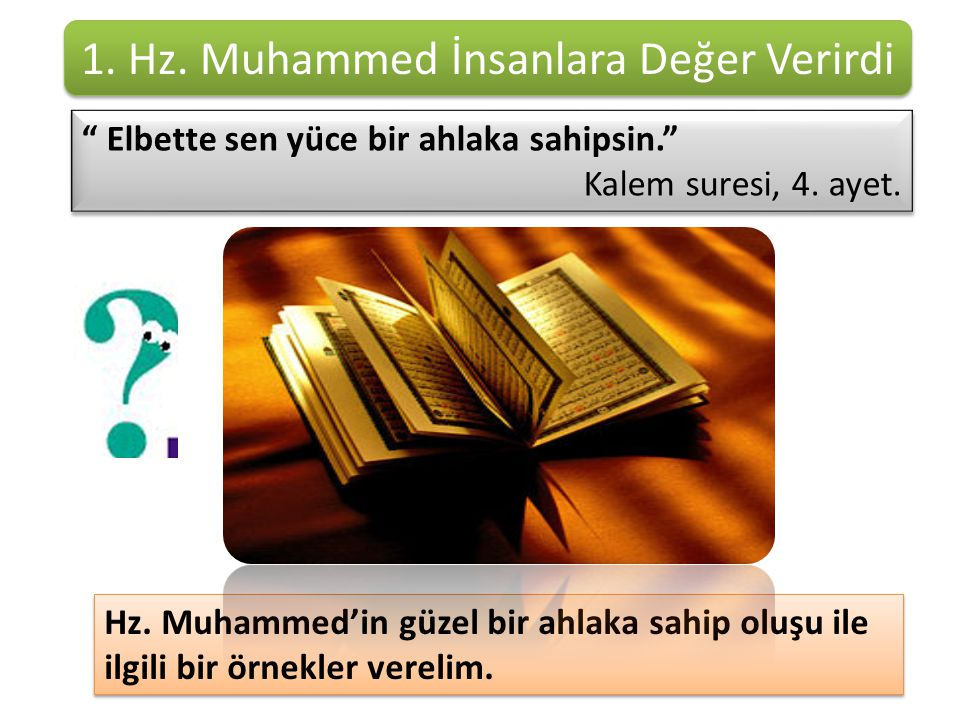 1. Hz. Muhammed İnsanlara Değer Verirdi