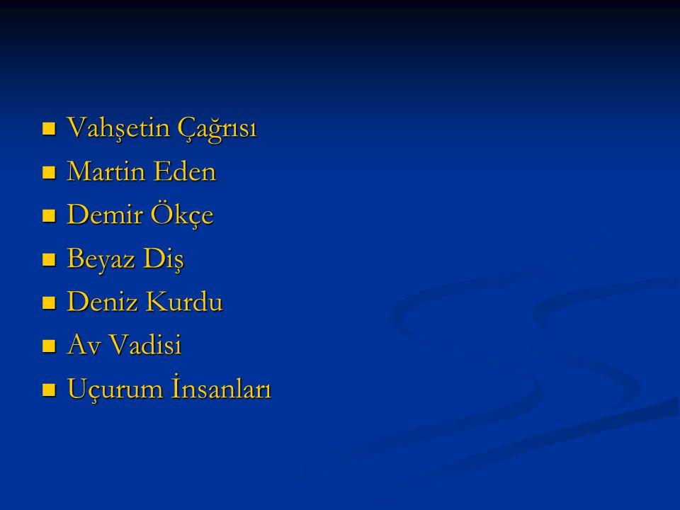 Vahşetin Çağrısı Martin Eden Demir Ökçe Beyaz Diş Deniz Kurdu Av Vadisi Uçurum İnsanları