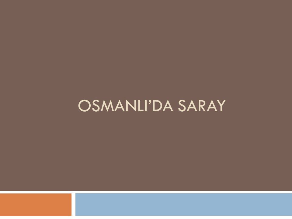 OSMANLI'DA SARAY