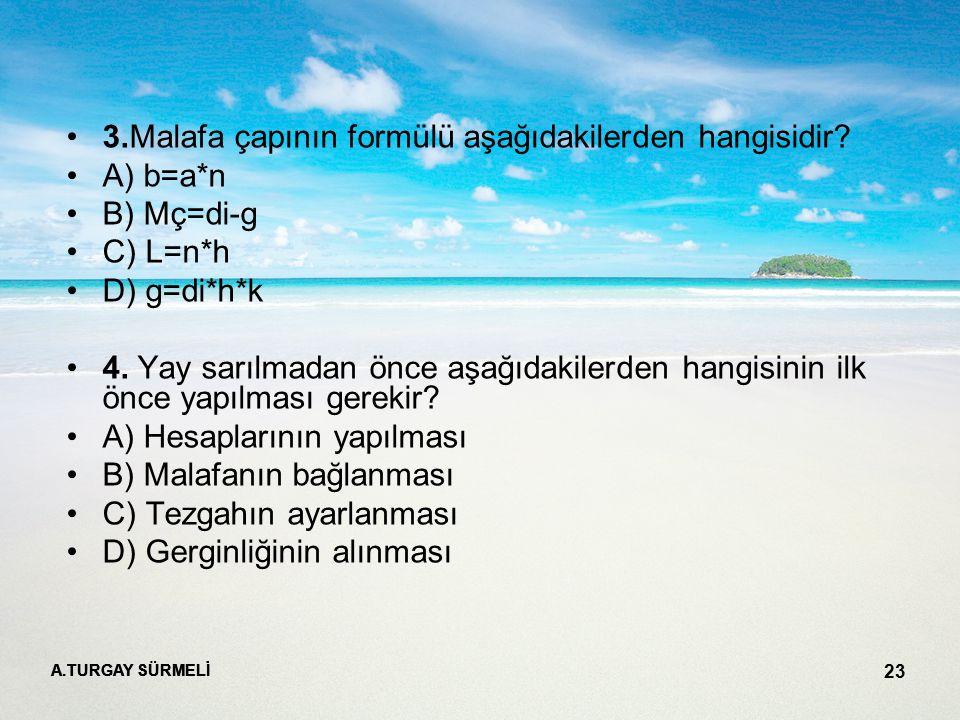 3.Malafa çapının formülü aşağıdakilerden hangisidir A) b=a*n