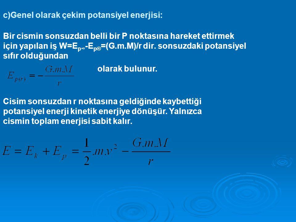 c)Genel olarak çekim potansiyel enerjisi: