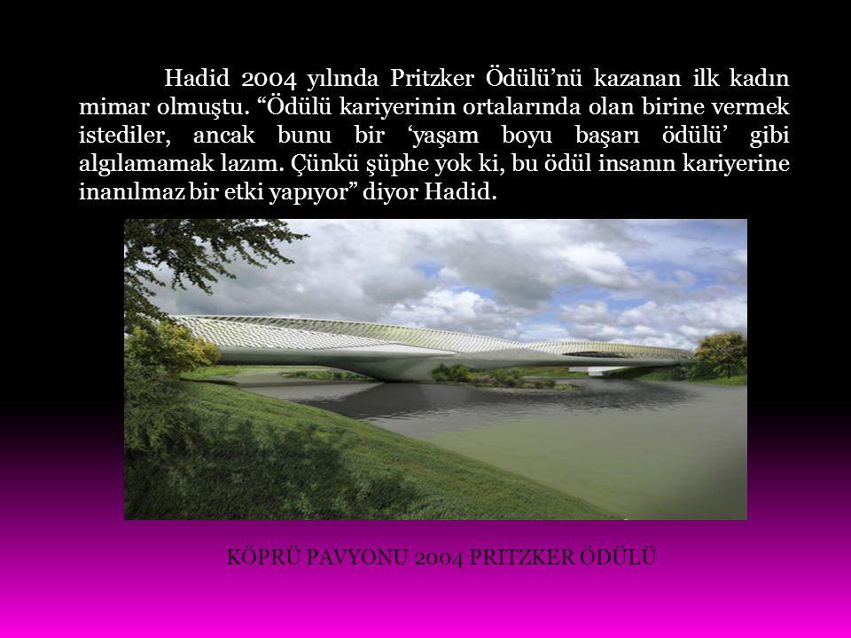 Hadid 2004 yılında Pritzker Ödülü'nü kazanan ilk kadın mimar olmuştu