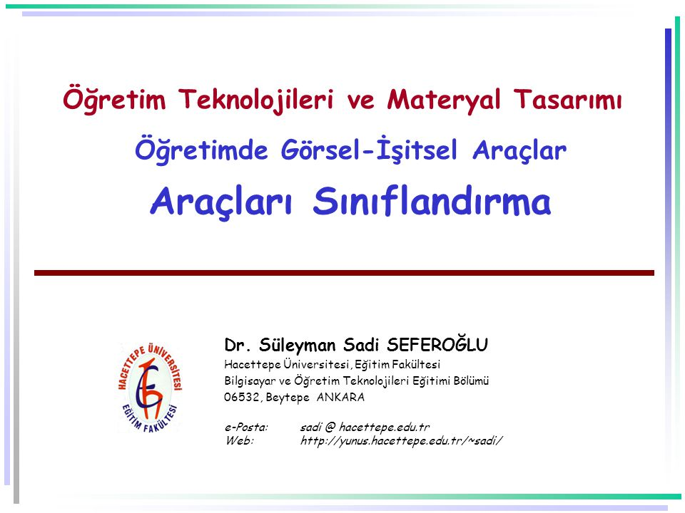 Öğretim Teknolojileri ve Materyal Tasarımı Öğretimde Görsel-İşitsel Araçlar Araçları Sınıflandırma