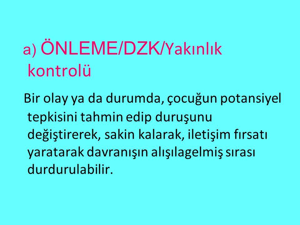 a) ÖNLEME/DZK/Yakınlık kontrolü