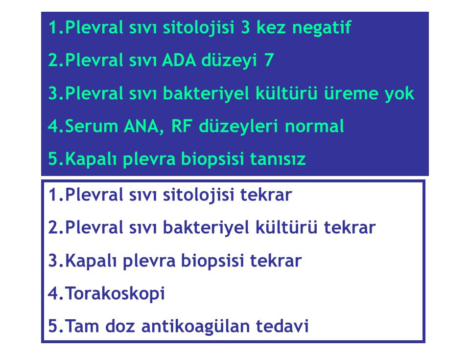Plevral sıvı sitolojisi 3 kez negatif