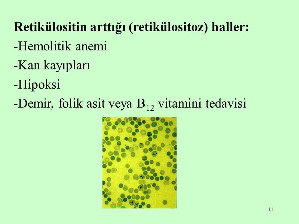 Retikülositin arttığı (retikülositoz) haller: