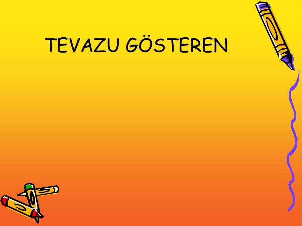 TEVAZU GÖSTEREN