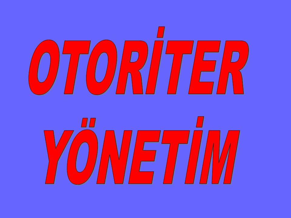 OTORİTER YÖNETİM