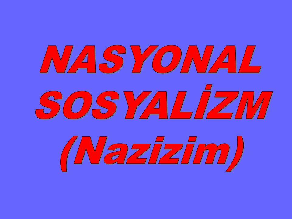 NASYONAL SOSYALİZM (Nazizim)