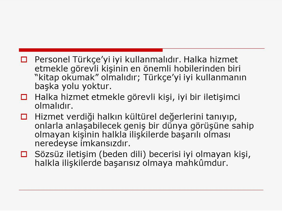 Personel Türkçe'yi iyi kullanmalıdır