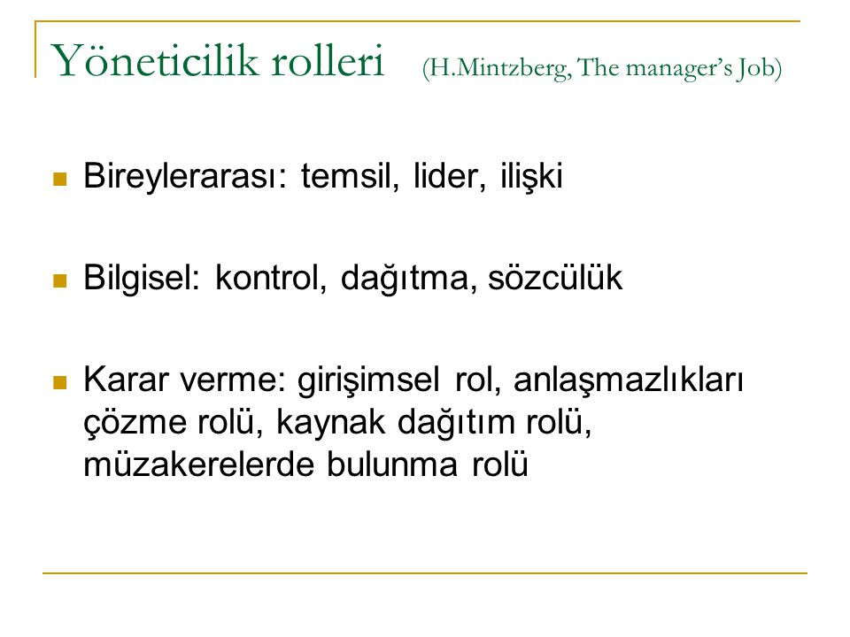 Yöneticilik rolleri (H.Mintzberg, The manager's Job)