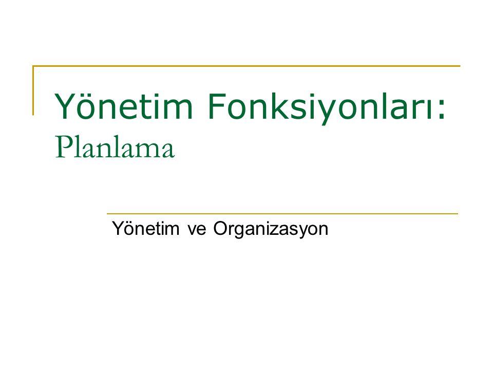 Yönetim Fonksiyonları: Planlama
