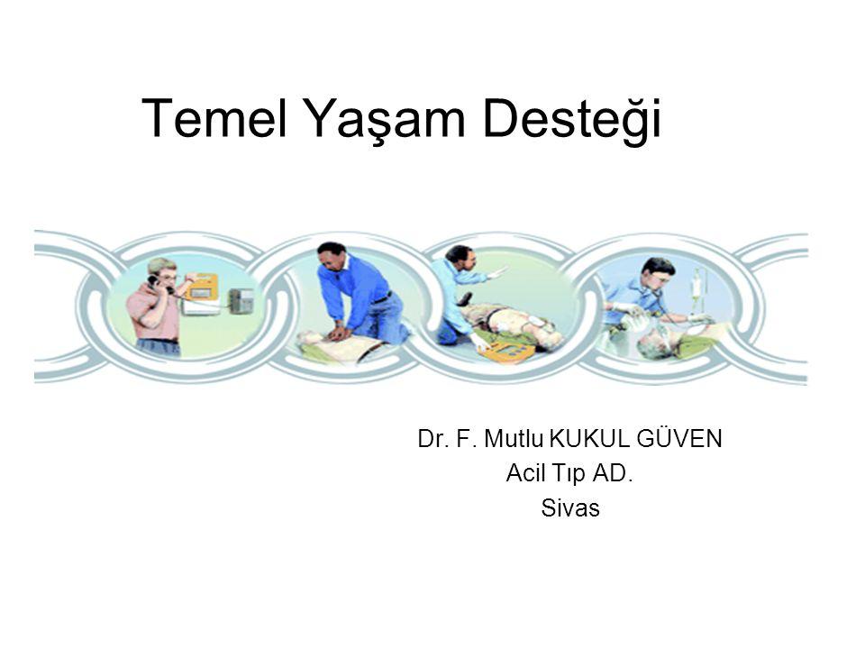 Dr. F. Mutlu KUKUL GÜVEN Acil Tıp AD. Sivas